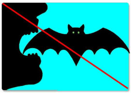 Warning sign: don't eat bats